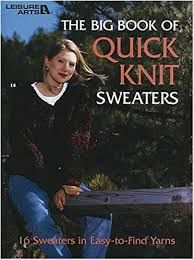 Leisure,Arts,Booklet,3023,The,Big,Book,of,Quick,Knit,Sweaters,Leisure Arts Booklet 3023 The Big Book of Quick Knit Sweaters, needlework, cross stitch,knit,crochet