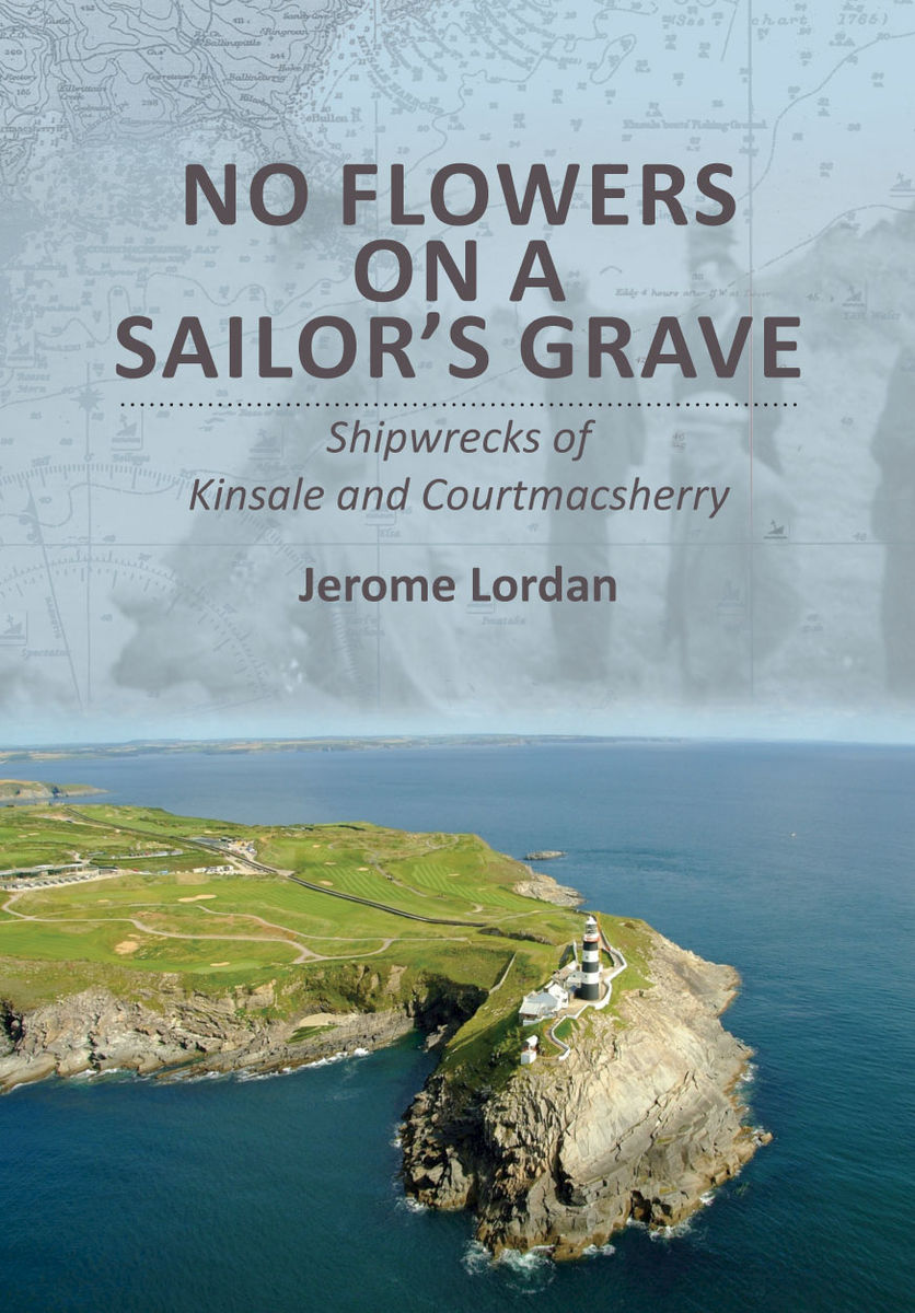 No Flowers on a Sailor's Grave - Shipwrecks of Kinsale & Courtmacsherry - product image