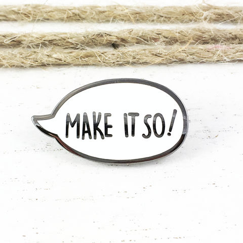 Make,it,So,Enamel,Pin,star trek, enamel pin, pin, brooch, make it so, captain picard, lapel pin, next generation, tng, speech bubble, trekkie, trekky, geek