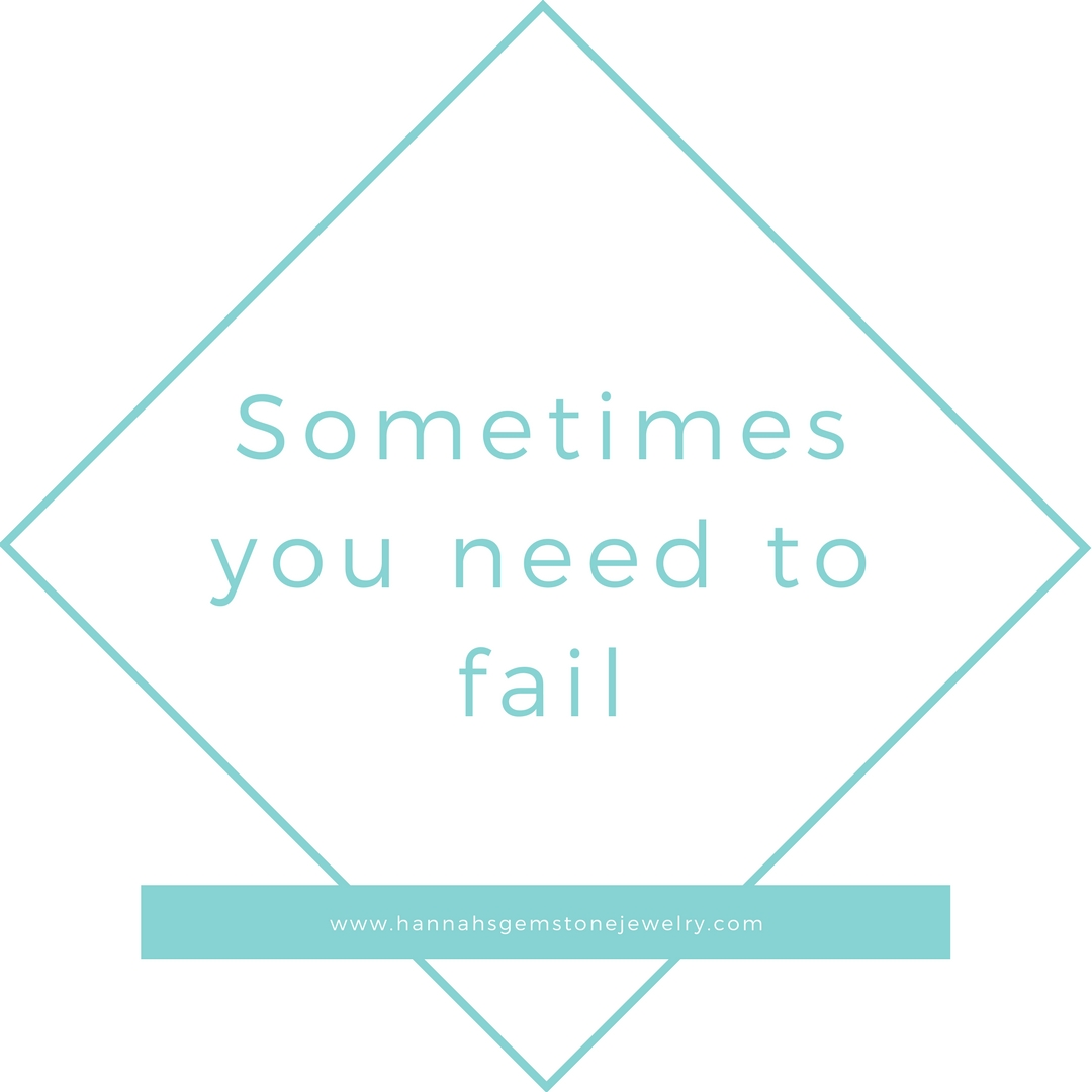 Sometimes You Need To Fail