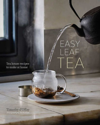 Easy,Leaf,Tea,by,Timothy,D'Offay,Easy_Leaf_Tea_Book_Timothy_D'Offay