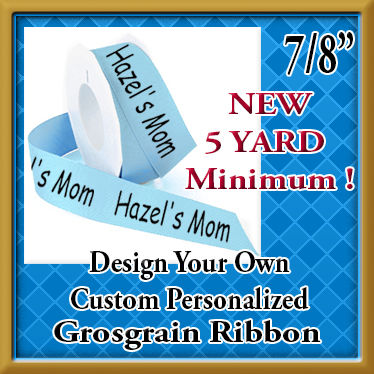 Design,Your,Own,Custom,Personalized,7/8,Grosgrain,Ribbon,design your own personalized custom grosgrain ribbon, personalized 7/8 inch grosgrain ribbon, design your own wholesale ribbon, custom designed and personalized grosgrain ribbon