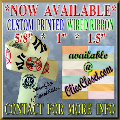 Custom,Printed,Wired,Ribbon,5/8,inch,,1,and,1.5,inch,Many,Colors,Custom printed wired ribbon, custom printed wired 5/8 inch ribbon, custom printed 1 inch wired ribbon, custom printed 1.5 inch wired ribbon, custom wreath ribbon supplies, Personalize It 4 Me, Olie's Closet, Bulk grosgrain ribbon, wholesale lace and trims