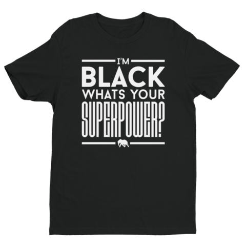 What's,Your,Superpower?,T-Shirt, Tshirt, What's Your Superpower, Superpower, Black Republic & Company, Black Republic