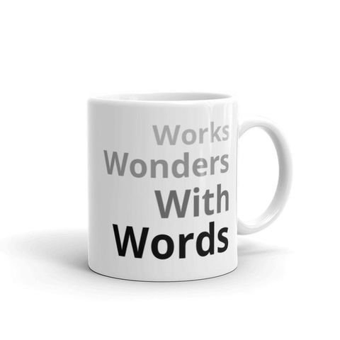 Printed,Mug,Works,Wonders,With,Words,alliteration,writer mug, editor mug, mug for writers, gift for writers, coffee mug, mug with words, white mug, alliteration, alliterative mug