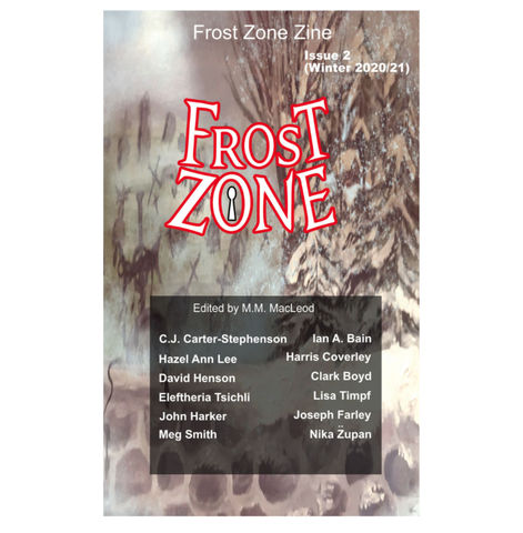 PDF,-,digital,issue,of,Frost,Zone,Zine,2,,the,Winter,2020/21,short stories, pdf book, anthology, horror anthology, digital book, download link, pdf fiction, winter anthology, fiction anthology