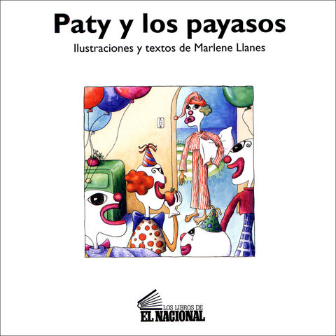 Book,Paty,y,los,Payasos,written,and,illustrated,by,Marlene,Llanes,(hard,cover,,Spanish)