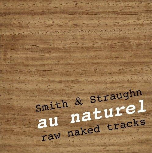 Smith & Straughn: au naturel CD - product images