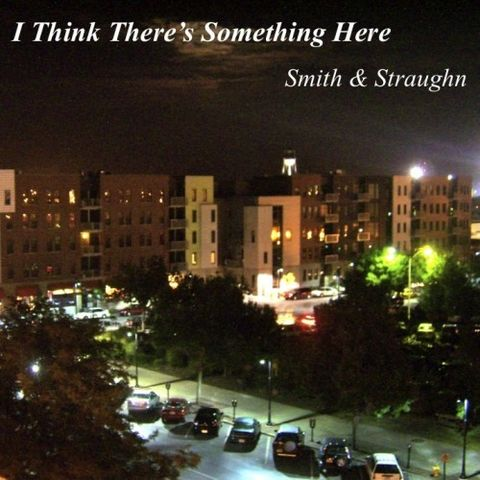 Smith,&,Straughn:,I,Think,There's,Something,Here,CD