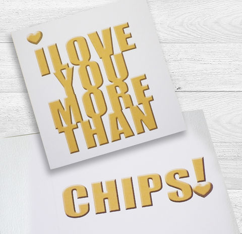 I,love,you,more,than,chips!,(or,your,own,personalisation),card,Paper_Goods,Cards,I_Love_You,Gift_Card,Valentine,Birthday,Anniversary,Humorous,Typographic,Modern,Graphic,Chocolate,Love,Heart