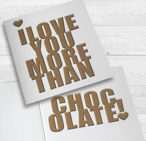 I,love,you,more,than,chocolate!,(or,your,own,personalisation),card,Paper_Goods,Cards,I_Love_You,Gift_Card,Valentine,Birthday,Anniversary,Humorous,Typographic,Modern,Graphic,Chocolate,Love,Heart