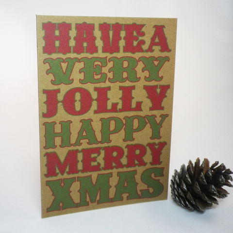 Christmas,Woodblock,Type,Style,Have,A,Very,Jolly,Happy,Merry,Xmas,Recyled,Cards,Paper_Goods,Christmas Card,Recycled,Kraft_Card,Eco_Card,Rococo_Type,Typographic_Card,Sent_Direct_Card,Add_message
