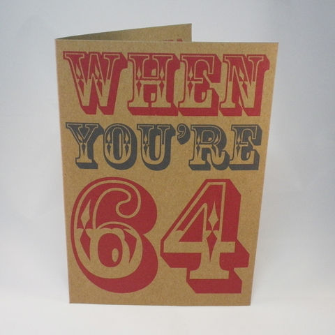 Recycled,When,You're,64,Card,Paper_Goods,Cards,64 Birthday_Card, Recycled,Kraft_Card,Eco_Card,Rococo_Type,Typographic_Card,Sent_Direct_Card,Add_message