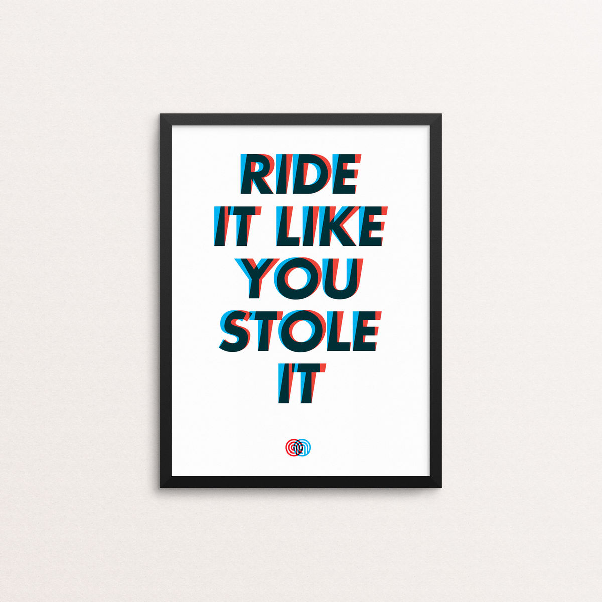 Ride It Like You Stole It - Screen Print Open Edition - product image