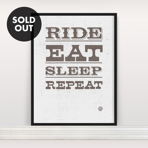 Ride,Eat,Sleep,Repeat,-,Screen,Print,Screen Print, Typographic Poster, Ride Eat Sleep Repeat