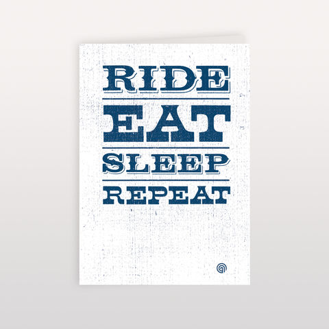 Ride,Eat,Sleep,Repeat,120x170mm,Ride Eat Sleep Repeat, Greeting Card, Anthony Oram