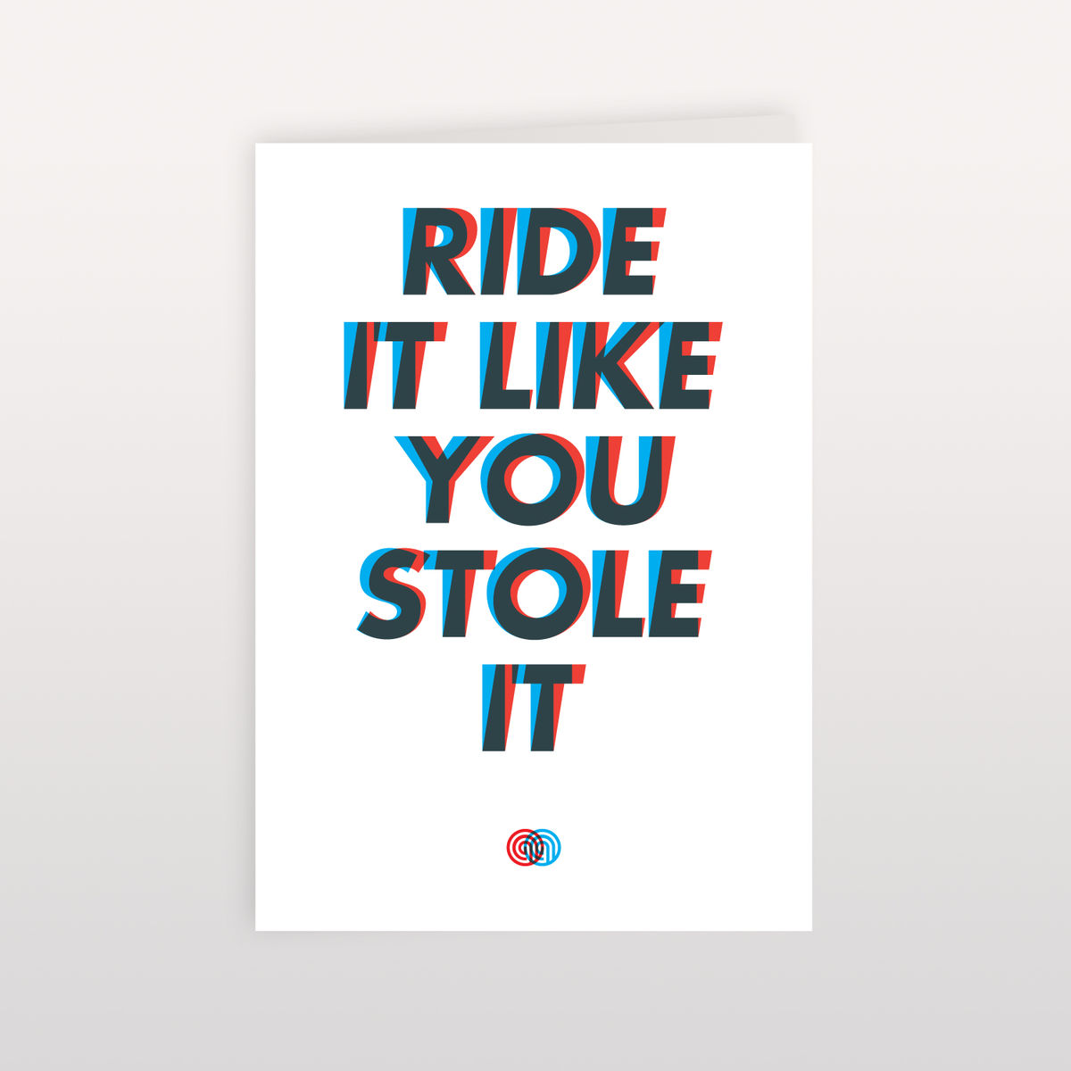Ride it Like You Stole It 120x170mm - Greeting Card - product image