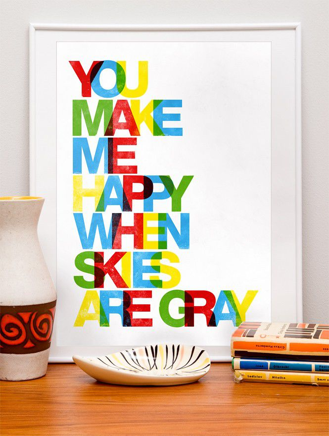Typography Print  nursery art   wall decor quote poster  in letterpress style - You make me happy when skies are gray  A4 or 8 x 11 - product image