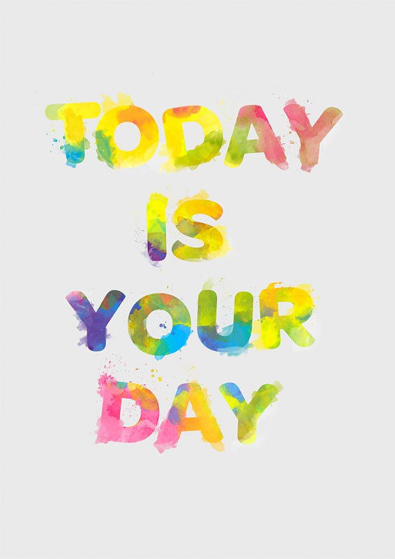 Inspirational art print   Typography watercolor  poster  art  - Today is Your day    style  A3 - product images  of