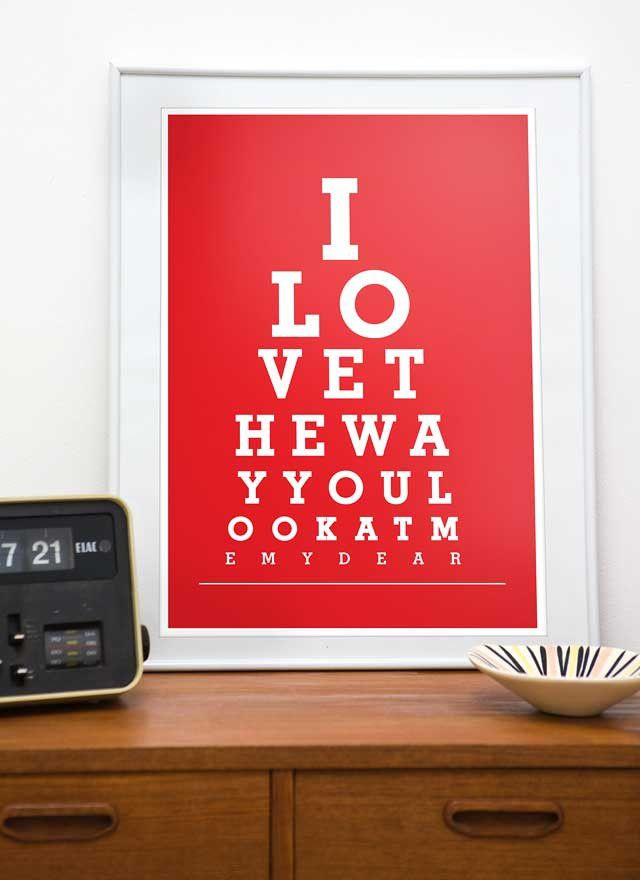Love Typography poster eyechart art Valentine print - I love the way you look at me a3 or A4 choose your color - product images  of