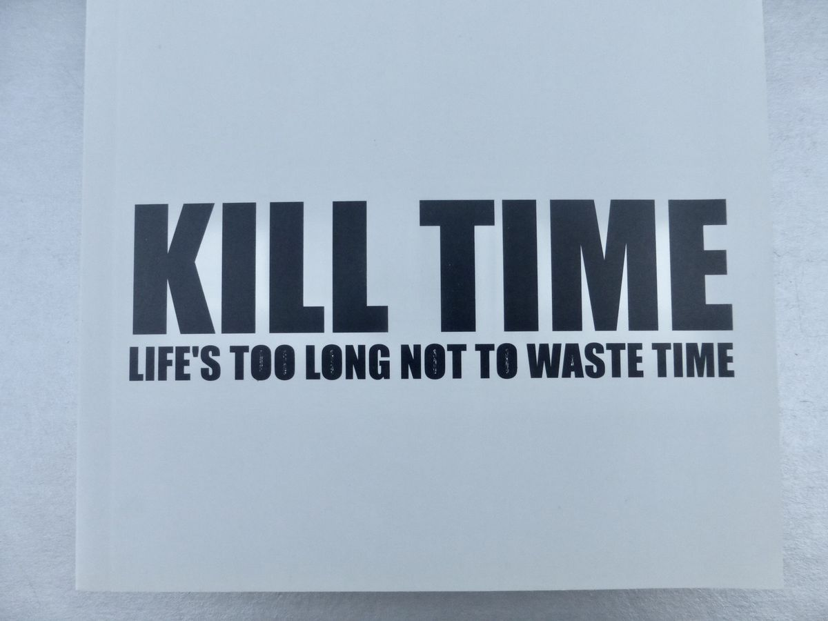Kill Time - Life's Too Long Not to Waste Time Book by Atypyk Paris Art Mind Brain Exercises With Thought - Provoking Art Work - product images  of