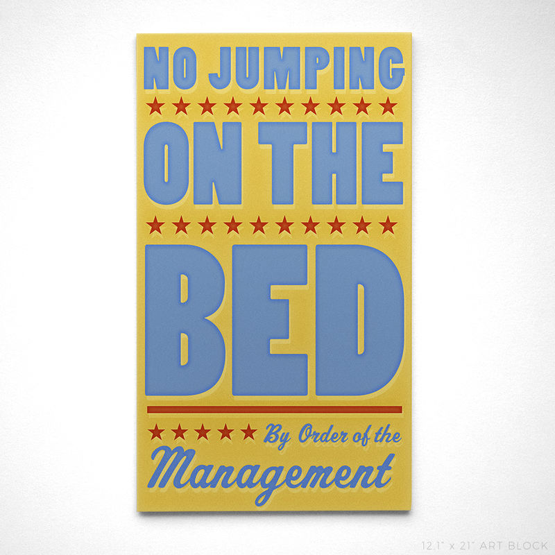 No Jumping on the Bed Art Block- 12.6 in x 21 in- Bathroom Decor as seen in Land of Nod - product images  of