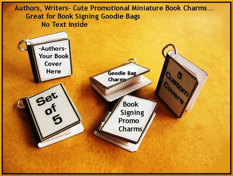 Authors,Book,Marketing,-,Signing,Promotions,Set,of,5,Custom,Miniature,Charms,-Includes,all,Goodie,Bag,Item,Jewelry, Pendant, charms, miniature, books,  authors, writers, book marketing, book promotion,  party favors, miniature books, mini books, book jewelry, book pendants, literature, library, custom, authors, goodie bag