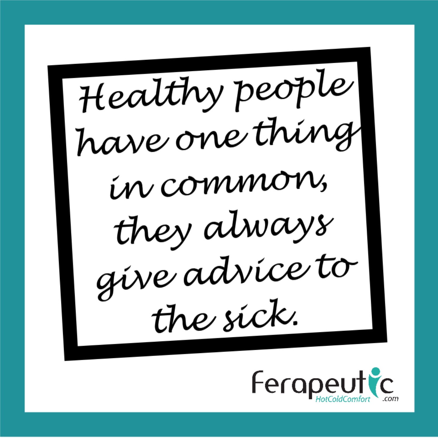 Healthy people give advice