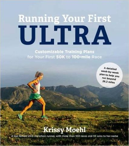 Running,Your,First,Ultra,-,Krissy,Moehl,Running Your First Ultra Krissy Moehl, Ultramarathon Running Guide