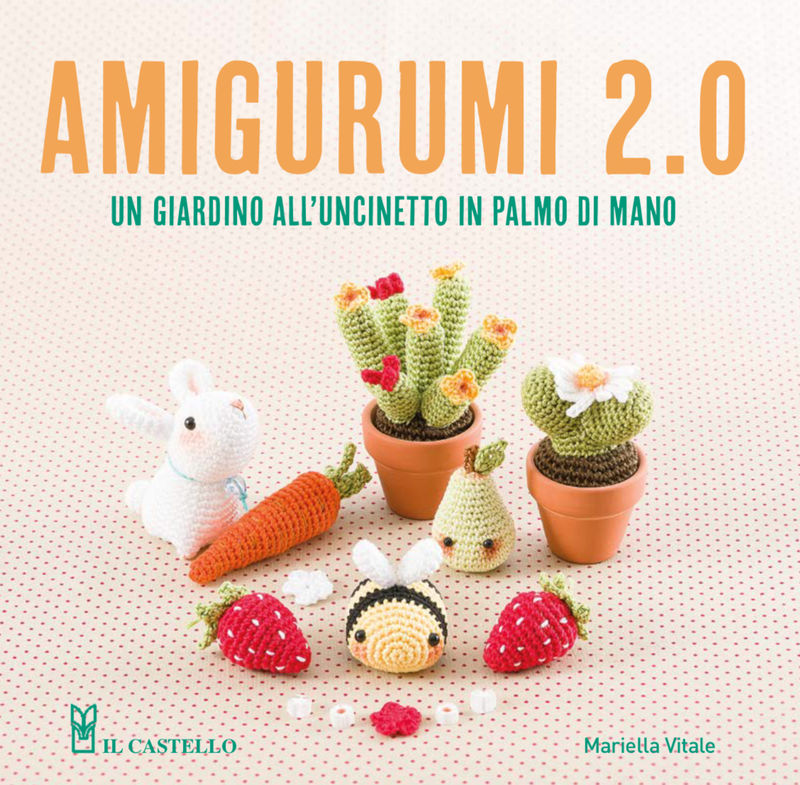 Amigurumi 2.0 - Un giardino all'uncinetto in palmo di mano - product images  of