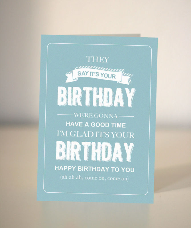 What To Say In A Birthday Card.Funny Birthday Card Bespoke Birthday Card They Say Its Your Birthday