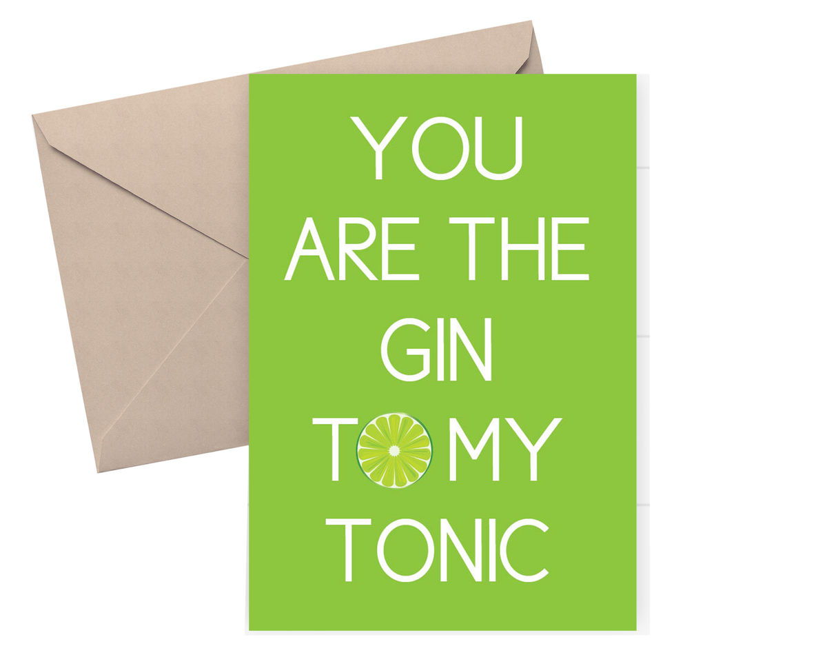 You Are The Gin To My Tonic Funny Valentines Card Anniversary