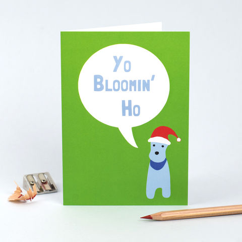 Yo,Bloomin,Ho,Christmas,Card,Yo Bloomin Ho, Terrier Christmas Card, Dog Christmas Card, Terrier Xmas Card, Dog Xmas Card,