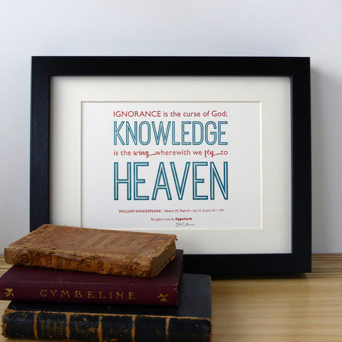 Shakespeare:,Henry,VI,,Part,II,'Knowledge,Is...,Heaven',-,A5,Letterpress,Typographic,Print,(Sold,UNFRAMED),motivational, inspirational, Letterpress, print, typography, type, English, traditional, literature, drama, theatre, play, red, white, teal, Shakespeare, William Shakespeare, Bard, Henry VI Part II, Henry VI, Knowledge is the Wing Wherewith We Fly to Heav