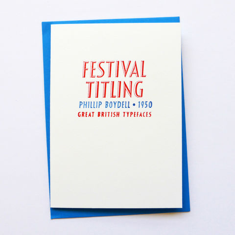 Festival,Titling:,Great,British,Type,-,Letterpress,Typographic,Card,Festival Titling, Phillip Boydell, Festival, Festival of Britain, red, white, blue, designers, British, typography, type, greeting, Cards, greeting card