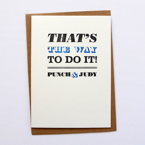 That's,the,Way,to,Do,It!,-,Letterpress,Typographic,Card,greeting, Cards, greeting card, letterpress, typography, type, Seaside, traditional, British, Punch and Judy, black, white, blue, fun, congratulations