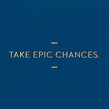 Take,Epic,Chances,Journal,compendium, motto journal