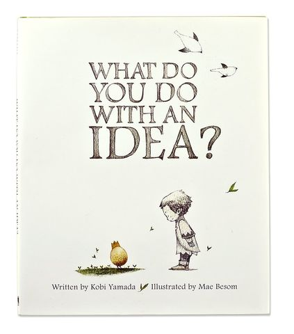 What,Do,You,With,An,Idea?,Book,what do you do with an idea, compendium, book