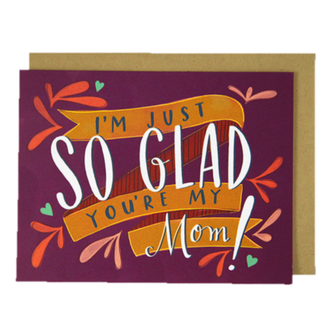 So,Glad,You're,My,Mom,Mother's,Day,Card,mother's day, mom, moms, mothers, mother, may 8th, eighth, greeting, greetings, cards, card, handmade, recycled, environmentally, friendly, international, emily, mcdowell, studio