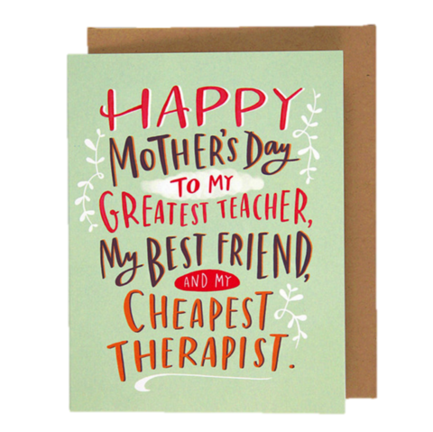 My,Cheapest,Therapist,Mother's,Day,Card,mother's day, mom, moms, mothers, mother, may 8th, eighth, greeting, greetings, cards, card, handmade, recycled, environmentally, friendly, international, emily, mcdowell, studio