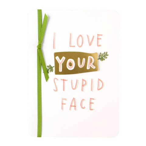 Love,Your,Stupid,Face,Valentine's,Day,Card,papyrus, emily mcdowell, studio, handmade, greeting, card, romance, love, international, hong kong
