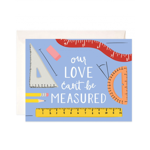 Our,Love,Can't,Be,Measured,Card,measured, pun, love, romance, romantic, bloomwolf studio, american made