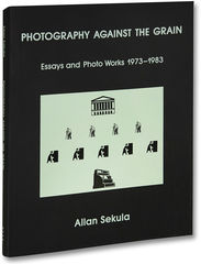 Photography,Against,the,Grain:,Essays,and,Photo,Works,,1973–1983