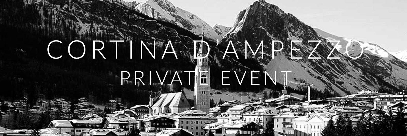Private event in CORTINA D'AMPEZZO