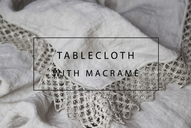 handmade linen tablecloth with macrame