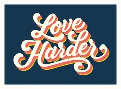 Love,Harder,lucinda Ireland, screen prints, screenprints, affordable art, urban art, street art, typography, gifts, deco