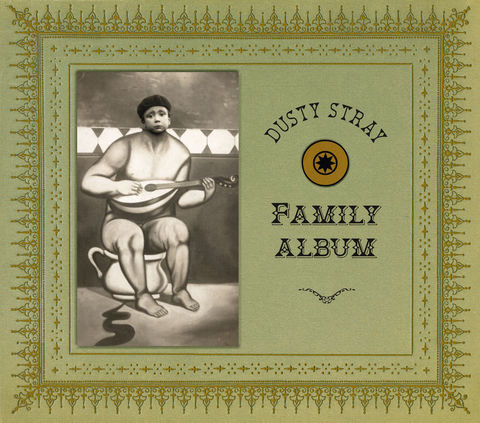Dusty,Stray,Family,Album,cd,folk, Kramer, acoustic, freak folk, new weird America, found photos