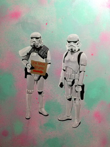 I'm,with,Stupid,art, artwork, star wars, urban, pop, paint, acrylic, stromtroopers