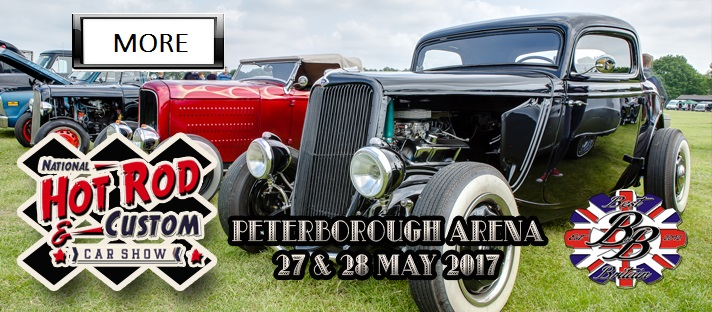 27th / 28th May 2017 National Hot Rod & Custom Car Show - PETERBOROUGH ARENA