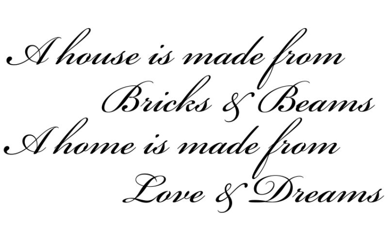 A HOUSE IS MADE FROM BRICKS & BEAMS A HOME IS MADE FROM LOVE & DREAMS - product images  of